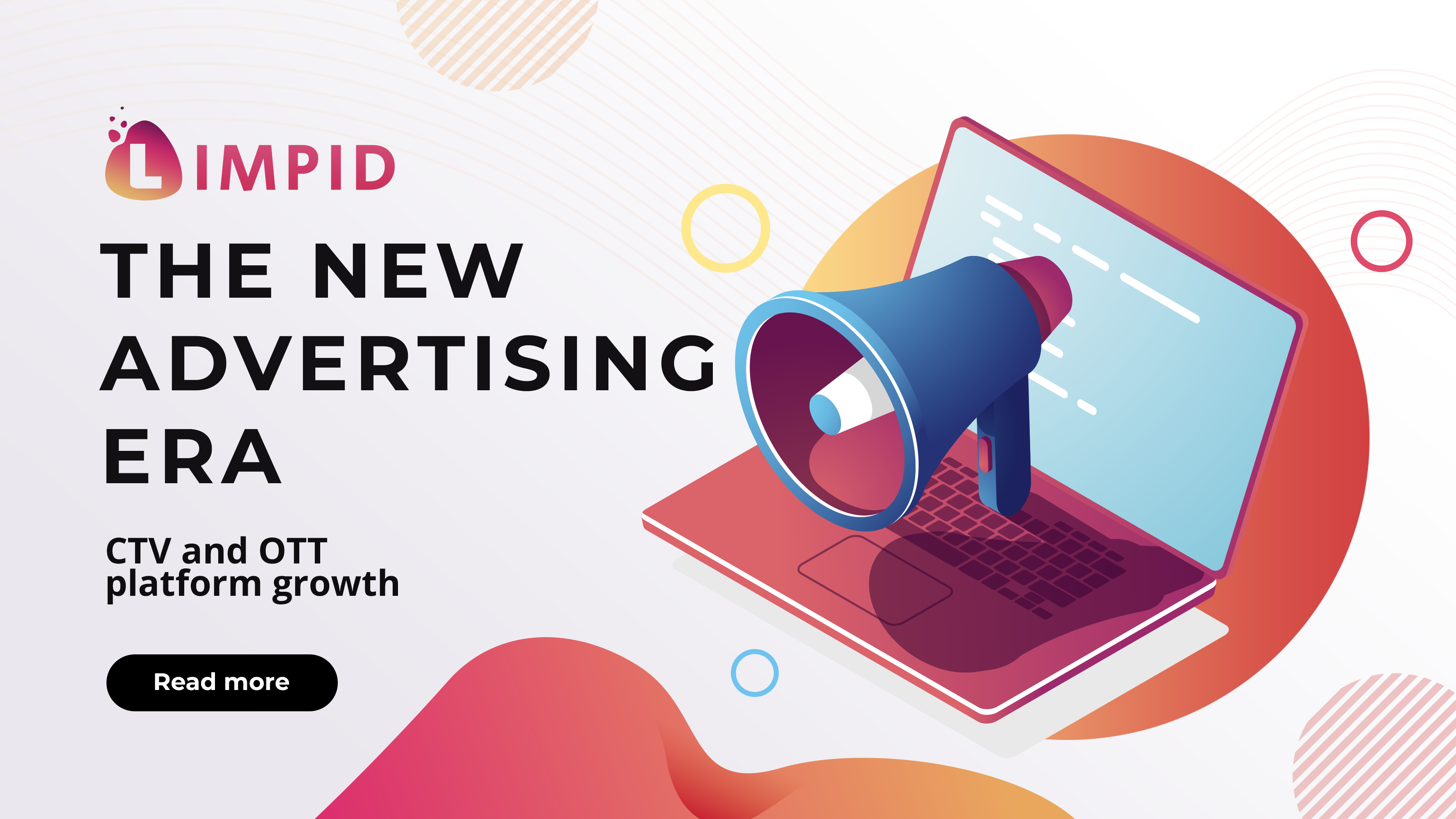The new advertising era: CTV and OTT platform growth