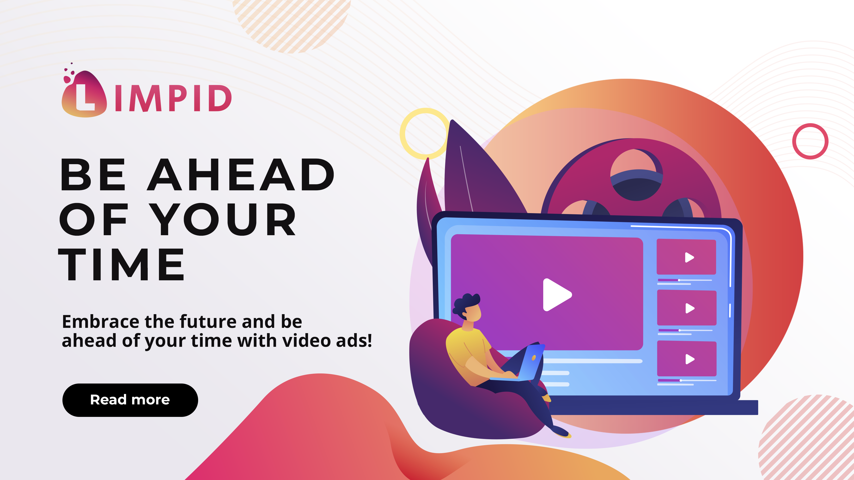 Embrace the future and be ahead of your time with video ads